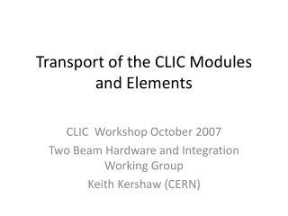 Transport of the CLIC Modules and Elements