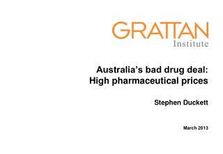 Australia's bad drug deal:  High pharmaceutical prices
