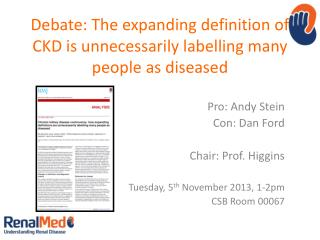 Debate: The expanding definition of CKD is unnecessarily labelling many people as diseased