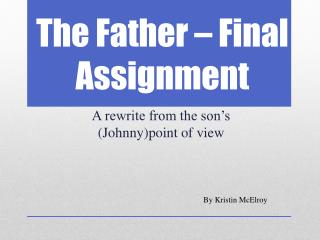 The Father – Final Assignment