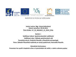 Jméno  autora : Mgr. Vlasta  Kollariková Datum vytvoření : 09.03.2013