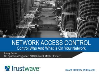 Network access control Control Who And What Is On Your Network