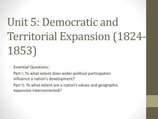 Unit 5: Democratic and Territorial Expansion (1824-1853)