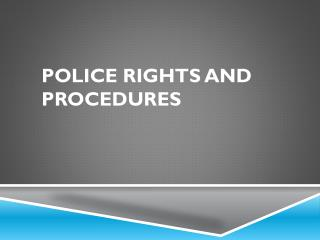 Police Rights and Procedures