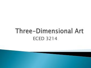 Three-Dimensional Art