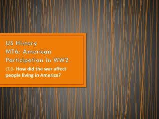 US History MT6: American Participation in WW2