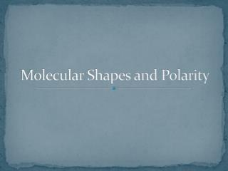Molecular Shapes and Polarity