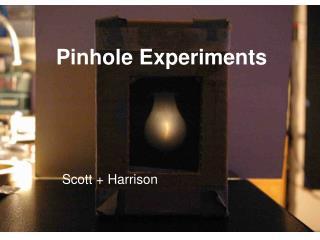 Pinhole Experiments