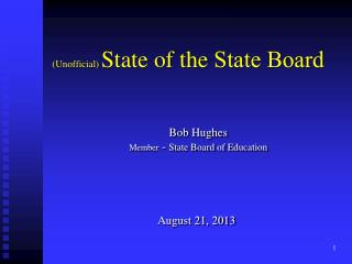 (Unofficial)  State of the  State Board