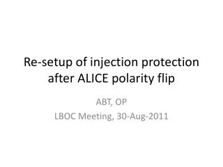 Re-setup of injection protection after ALICE polarity flip