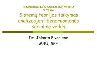 Dr. Jolanta  Pivorienė MRU, SPF