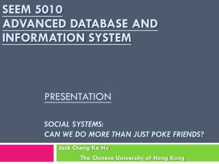 Presentation Social Systems:  Can we do more than just poke friends?
