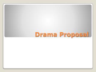 Drama Proposal