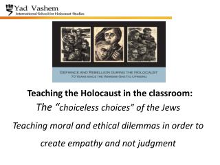 "The "" choiceless  choices"" of the Jews"