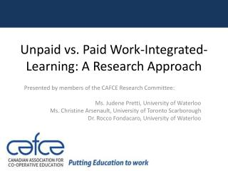 Unpaid vs. Paid Work-Integrated-Learning: A Research  A pproach