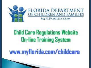 Child Care Regulations Website  On-line  Training  System