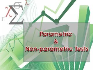Parametric &  Non-parametric