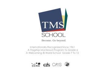 Internationally Recognized Since 1961  A Flagship Montessori Program To Grade 6