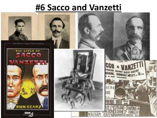 #6  Sacco and Vanzetti