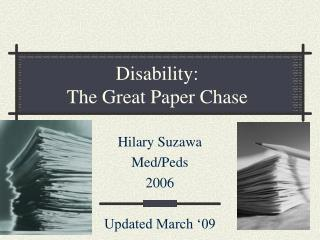 Disability: The Great Paper Chase
