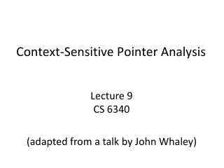 Context-Sensitive Pointer Analysis