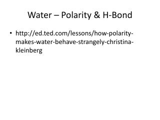 Water – Polarity & H-Bond