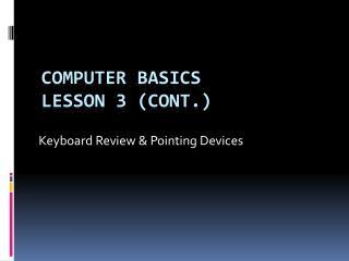 Computer Basics Lesson 3 (Cont.)