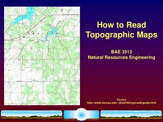 How to Read Topographic Maps BAE 3313 Natural Resources Engineering Source