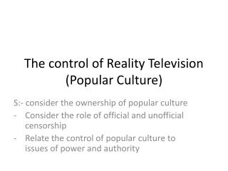 The control of Reality Television (Popular Culture)