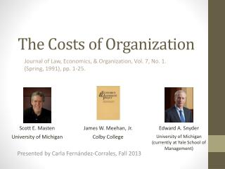 The Costs of Organization