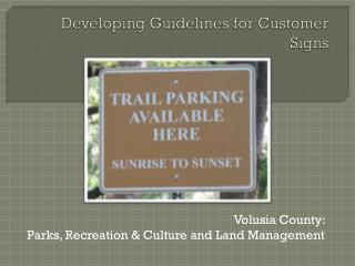 Developing Guidelines for Customer Signs