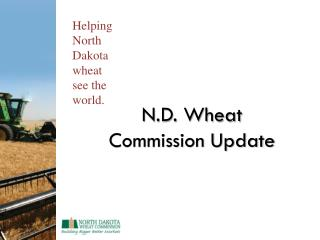 N.D. Wheat Commission Update