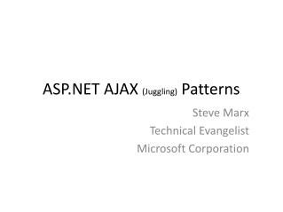 ASP.NET AJAX  (Juggling)  Patterns