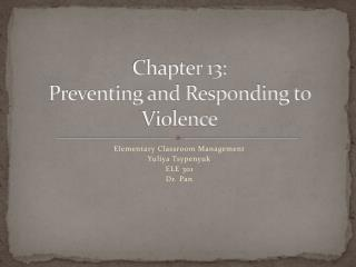 Chapter 13: Preventing and Responding to Violence