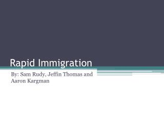 Rapid Immigration