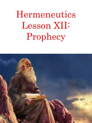 Hermeneutics Lesson XII: Prophecy