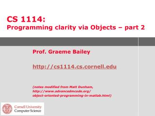 CS 1114:  Programming clarity via Objects – part 2