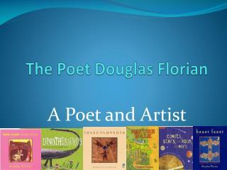 The Poet Douglas  Florian