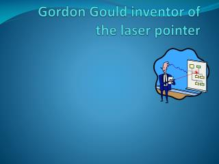 Gordon Gould inventor of the laser pointer