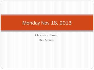 Monday Nov 18, 2013