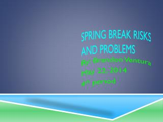 Spring break risks and problems
