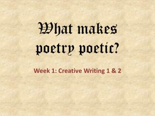 What makes  poetry poetic ?