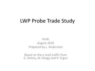 LWP Probe Trade Study