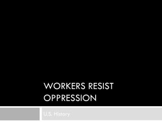Workers Resist Oppression