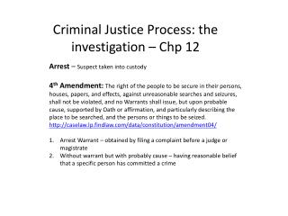 Criminal Justice Process: the investigation –  Chp  12