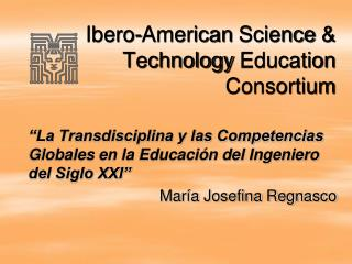 Ibero-American  Science  &  Technology Education Consortium