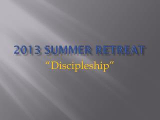 2013 Summer Retreat