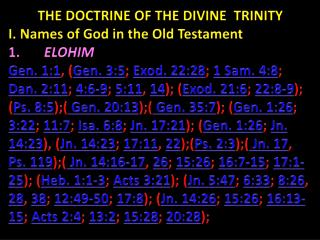 THE DOCTRINE OF  THE DIVINE  TRINITY I. Names of God in the Old Testament 1.        ELOHIM