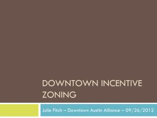 DOWNTOWN INCENTIVE ZONING