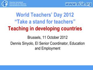 "World Teachers' Day 2012 ""Take a stand for teachers"" Teaching in developing countries"